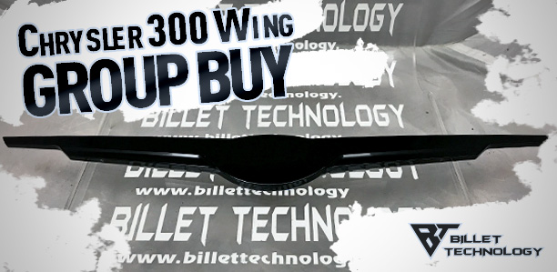Billet Technology 300 Wing Group Buy