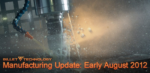 Manufacturing Update: Early August 2012 Image