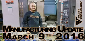 Manufacturing Update March 9th, 2016
