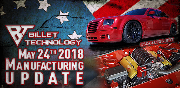 Manufacturing Update May 24th, 2018