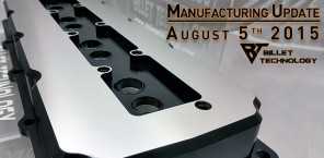 Manufacturing Update August 5th, 2015