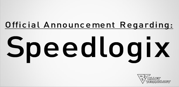 Official Announcement Regarding: Speedlogix